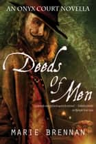 Deeds of Men ebook by Marie Brennan