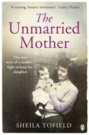 The Unmarried Mother ebook by Sheila Tofield