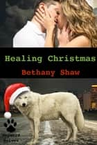 Healing Christmas - Wayward Wolves ebook by Bethany Shaw