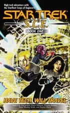 Have Tech Will Travel - Star Trek S.c.e. ebook by Various