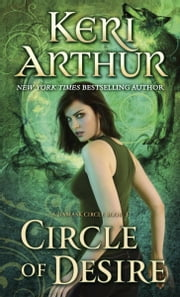 Circle of Desire - A Damask Circle Book: 3 ebook by Keri Arthur