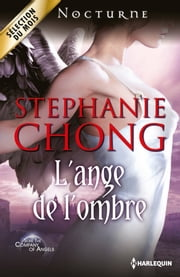 L'ange de l'ombre - T2 - The Company of Angels ebook by Stephanie Chong