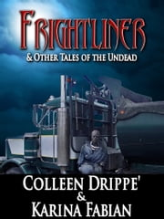 Frightliner ebook by Karina Fabian,Colleen Drippe'