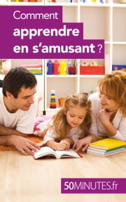 Comment apprendre en s'amusant ? ebook by Carole  Haymann-Bloch,50 minutes