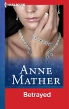 Betrayed ebook by Anne Mather