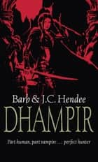 Dhampir eBook by Barb Hendee, J.C. Hendee