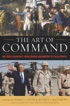 The Art of Command ebook by Harry S. Laver,Jeffrey J. Matthews