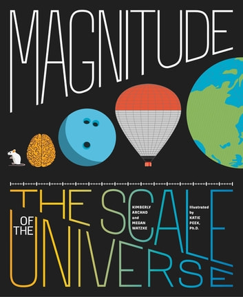 Magnitude - The Scale of the Universe ebook by Megan Watzke,Kimberly Arcand