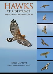 Hawks at a Distance - Identification of Migrant Raptors ebook by Jerry Liguori, Pete Dunne