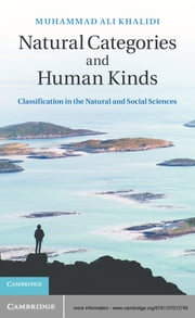 Natural Categories and Human Kinds - Classification in the Natural and Social Sciences ebook by Muhammad Ali Khalidi