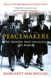 Peacemakers Six Months that Changed The World ekitaplar by Margaret MacMillan