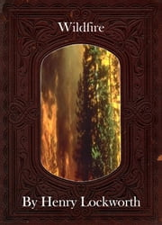Wildfire ebook by Henry Lockworth,Eliza Chairwood,Bradley Smith