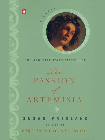 The Passion of Artemisia - A Novel ebook by Susan Vreeland
