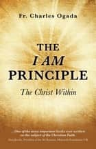 The I Am Principle ebook by Charles Ogada