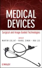 Medical Devices - Surgical and Image-Guided Technologies ebook by Martin Culjat, Rahul Singh, Hua Lee