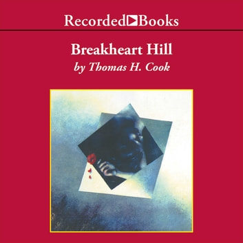Breakheart Hill audiobook by Thomas H. Cook