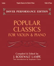 Popular Classics for Violin and Piano ebook by Bodewalt Lampe