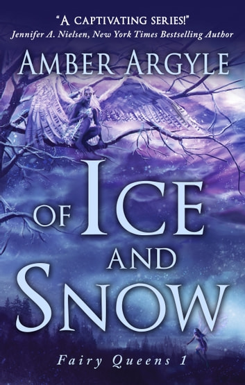 Of Ice and Snow ebook by Amber Argyle