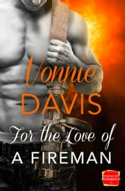 For the Love of a Fireman (Wild Heat, Book 3) ebook by Vonnie Davis