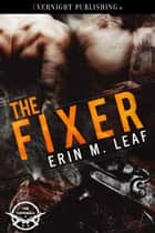 The Fixer ebook by Erin M. Leaf