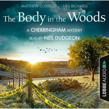 The Body in the Woods - The Cherringham Novels: A Cherringham Mystery 2 (Unabridged) audiobook by Matthew Costello,Neil Richards