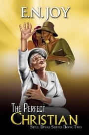 The Perfect Christian: Still Divas Series Book Two ebook by E.N. Joy