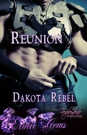 Reunion - Erotic Gems Short Story ebook by Dakota Rebel