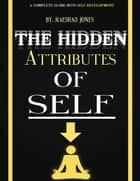 Ebook The Hidden Attributes of Self di Raeshad Jones