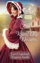 Rainy Day Dreams ebook by Lori Copeland,Virginia Smith