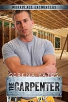 The Carpenter ebook by Serena Yates