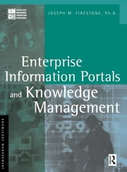 Enterprise Information Portals and Knowledge Management ebook by Joseph M. Firestone