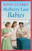 Mulberry Lane Babies ebook by Rosie Clarke