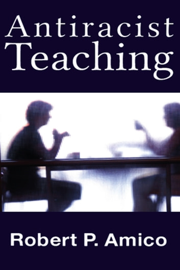 Anti racist teaching ebook by robert p amico 9781317263630 anti racist teaching ebook by robert p amico fandeluxe Image collections