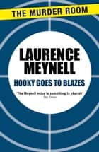 Hooky Goes to Blazes ebook by Laurence Meynell