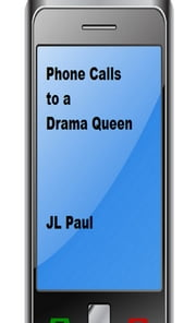 Phone Calls to a Drama Queen ebook by JL Paul