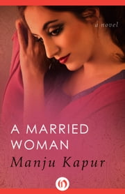 A Married Woman - A Novel ebook by Manju Kapur