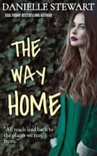 The Way Home ebook by Danielle Stewart