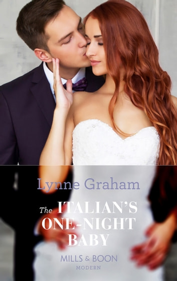 The Italian's One-Night Baby (Mills & Boon Modern) (Brides for the Taking, Book 2) ebook by Lynne Graham