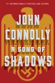 A Song of Shadows - A Charlie Parker Thriller ebook by John Connolly