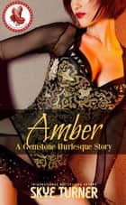 Amber - Gemstone Burlesque ebook by Skye Turner