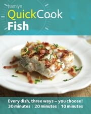 Hamlyn QuickCook: Fish - Easy Recipes From Spicy Salmon to Simple Soup ebook by Emma Lewis