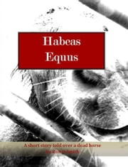 Habeas Equus ebook by Ron D Smith