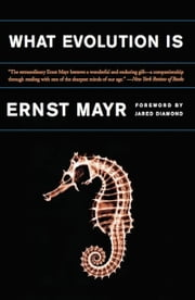 What Evolution Is ebook by Ernst Mayr