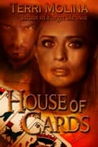 House of Cards ebook by Terri Molina