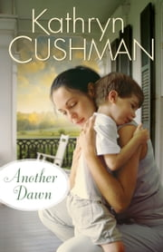 Another Dawn (Tomorrow's Promise Collection Book #4) ebook by Kathryn Cushman