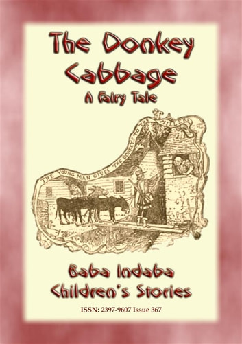 THE DONKEY CABBAGE - A tale about a Donkey - Baba Indaba's Children's Stories - Issue 367 ebook by Anon E. Mouse