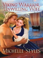 Viking Warrior, Unwilling Wife ebook by Michelle Styles