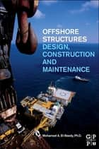 Offshore Structures ebook by Mohamed A. El-Reedy