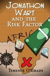 Jonathon Wart and the Risk Factor ebook by Terence O'Grady