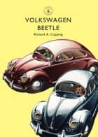 Volkswagen Beetle ebook by Richard Copping